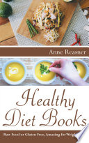 Healthy Diet Books  Raw Food or Gluten Free  Amazing for Weight Loss Book