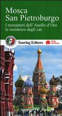 Guida Turistica Mosca. San Pietroburgo. I monasteri dell'Anello d'Oro, le residenze degli zar. Con guida alle informazioni pratiche Immagine Copertina