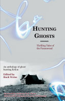 Hunting Ghosts  Thrilling Tales of the Paranormal