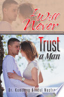 I Will Never Trust a Man