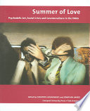"""""""Summer of Love: Psychedelic Art, Social Crisis and Counterculture in the 1960s"""" by Christoph Grunenberg, Jonathan Harris, Jonathan P. Harris, Tate Gallery Liverpool"""