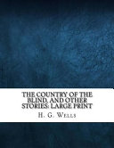 Pdf The Country of the Blind, and Other Stories: Large Print