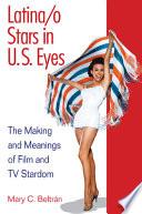 Latina Stars in U.S. Eyes