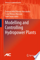 Modelling and Controlling Hydropower Plants Book