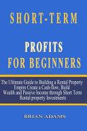 Short Term Rental Profits for Beginners