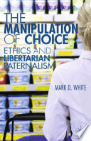 The Manipulation of Choice