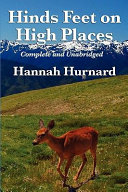Hinds Feet on High Places Complete and Unabridged by Hannah Hurnard Book