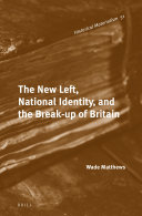 The New Left  National Identity  and the Break up of Britain