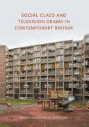 Social Class and Television Drama in Contemporary Britain - Seite 102