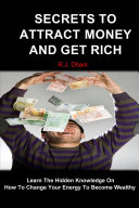 Secrets To Attract Money And Get Rich