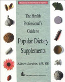 The Health Professional s Guide to Popular Dietary Supplements