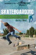 Skateboarding  The Ultimate Guide
