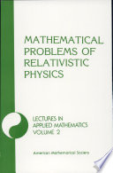 Mathematical Problems of Relativistic Physics