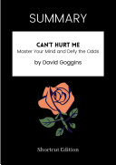 Pdf SUMMARY - Can't Hurt Me: Master Your Mind And Defy The Odds By David Goggins