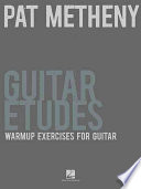 Pat Metheny Guitar Etudes (Music Instruction)