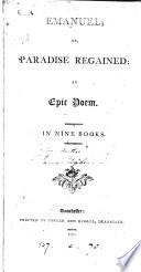 Emanuel; or, Paradise regained, an epic poem [by J. Ogden].