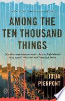 Download Among the Ten Thousand Things Epub