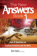 The New Answers Book: Over 25 Questions on Creation/Evolution and ...