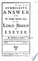 A Submissive Answer to Mr. Hoadly's Humble Reply, to my Lord Bishop of Exeter. By a Student at Oxford [i.e. John Gaynam?]. [With reference to Bishop Blackall's sermon of 8 March 1709.]