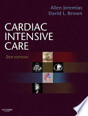 """Cardiac Intensive Care E-Book"" by Allen Jeremias, David L. Brown"