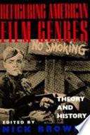 Refiguring American Film Genres
