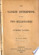 The Yankee Enterprise  Or  The Two Millionaires