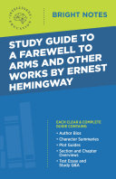 Study Guide to A Farewell to Arms and Other Works by Ernest Hemingway