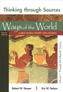 Thinking Through Sources for Ways of the World  Volume 1 Book
