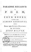 Pdf Paradise Regain'd. A Poem, in Four Books. To which is Added Samson Agonistes: and Poems Upon Several Occasions. The Author John Milton. Volume the First [-the Second!. With Notes of Various Authors, by Thomas Newton, D.D