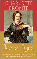 Jane Eyre (Zweisprachige Ausgabe: Deutsch - Englisch / Bilingual Edition: German - English)