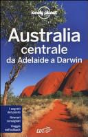 Guida Turistica Australia centrale. Da Adelaide a Darwin Immagine Copertina