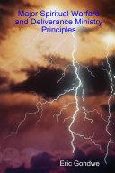 Major Spiritual Warfare and Deliverance Ministry Principles