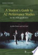 A Student's Guide to A2 Performance Studies for the OCR Specification