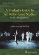 A Student s Guide to A2 Performance Studies for the OCR Specification