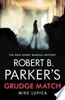 Robert B  Parker s Grudge Match Book