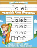 Letter Tracing for Kids Caleb Trace My Name Workbook
