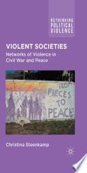 Violent Societies  : Networks of Violence in Civil War and Peace
