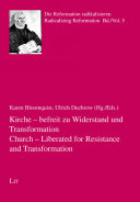 Kirche - befreit zu Widerstand und Transformation. Church - Liberated for Resistance and Transformation