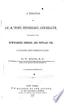 A Treatise on Anatomy  Physiology  and Health Book