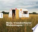 Mein wunderbarer Wohnwagen  : mobil, retro, cool