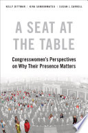 A Seat at the Table, Congresswomen's Perspectives on Why Their Presence Matters by Kelly Dittmar,Kira Sanbonmatsu,Susan J. Carroll PDF