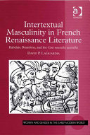 Intertextual Masculinity in French Renaissance Literature