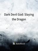 Dark Devil God: Slaying the Dragon