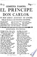 Comedia famosa  El Principe Don Carles  in three acts and in verse