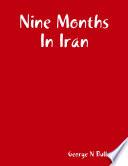 Nine Months In Iran