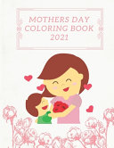 Mothers Day Coloring Book 2021