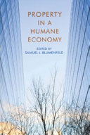 Property in a Humane Economy Book