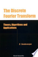 Discrete Fourier Transform  The  Theory  Algorithms And Applications