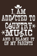 I Am Addicted To Country Music And I Blame It On My Parents
