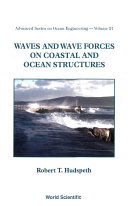 Waves and Wave Forces on Coastal and Ocean Structures